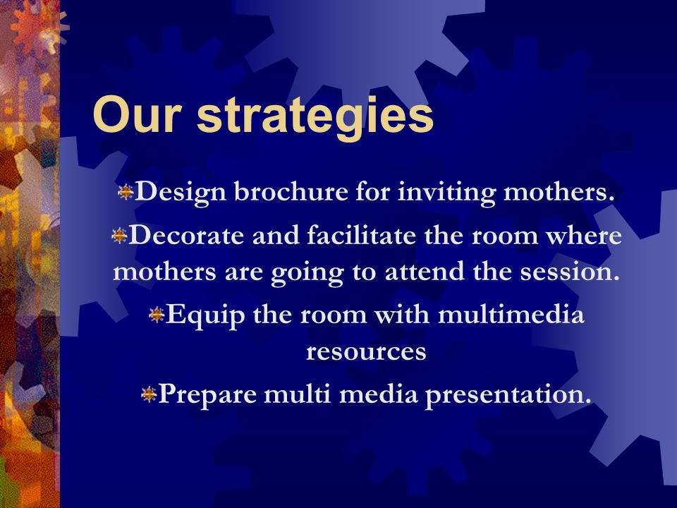 Our strategies Design brochure for inviting mothers.