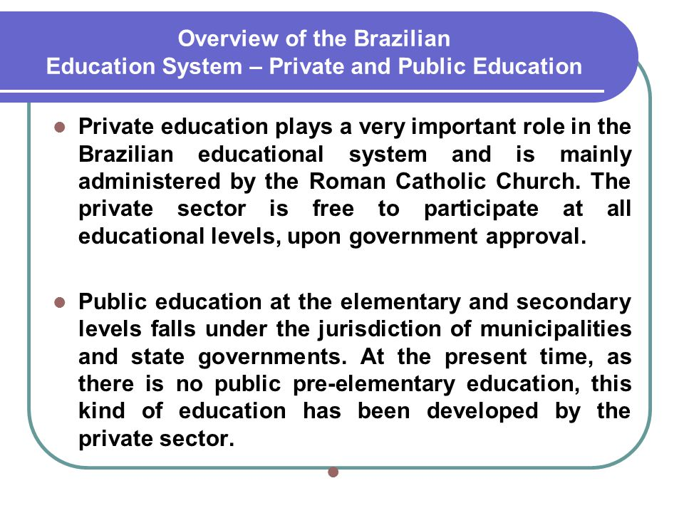 Overview of the Brazilian Education System – Private and Public Education