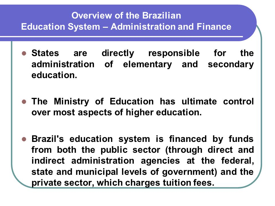 Overview of the Brazilian Education System – Administration and Finance