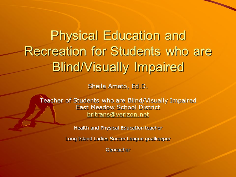 Physical Education and Recreation for Students who are Blind/Visually Impaired
