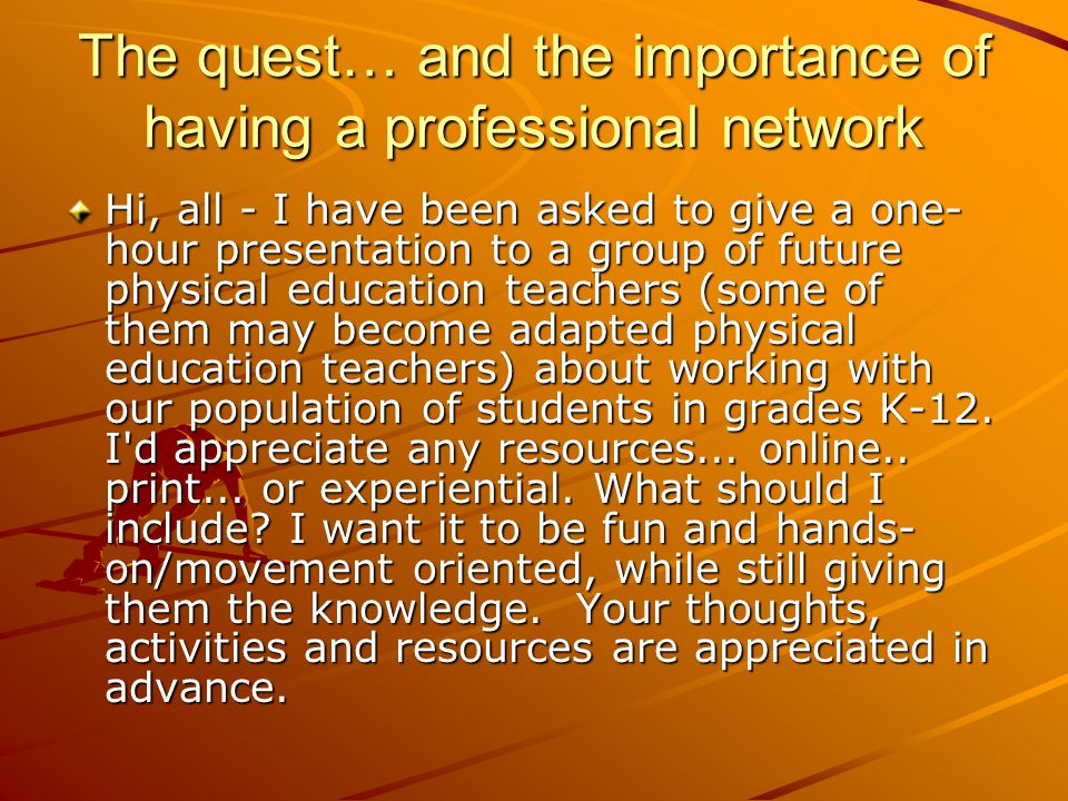 The quest… and the importance of having a professional network