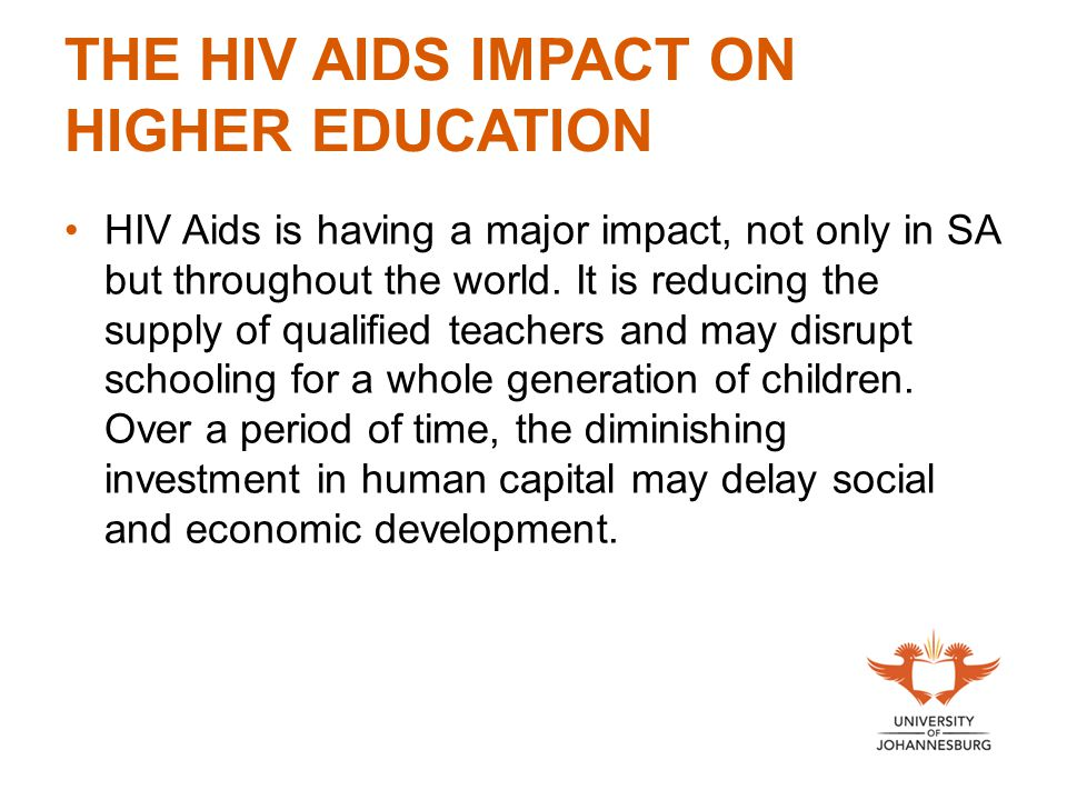 THE HIV AIDS IMPACT ON HIGHER EDUCATION