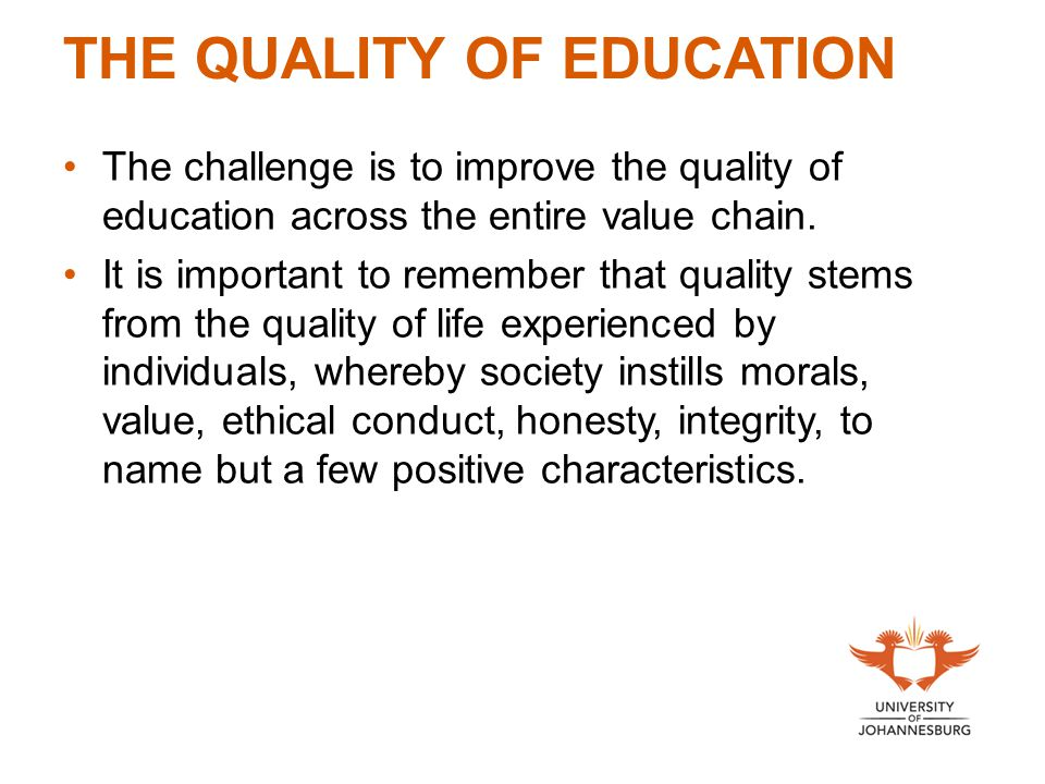 THE QUALITY OF EDUCATION