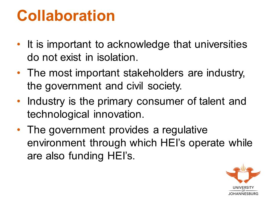 Collaboration It is important to acknowledge that universities do not exist in isolation.