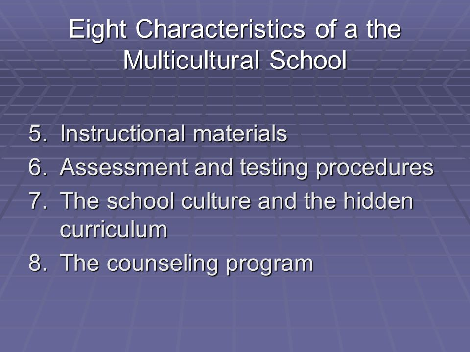 Eight Characteristics of a the Multicultural School