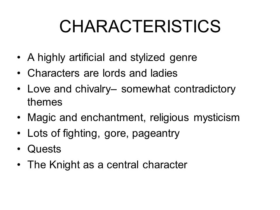 CHARACTERISTICS A highly artificial and stylized genre