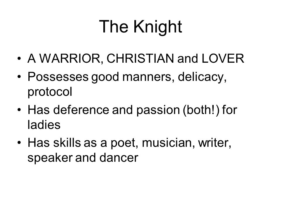 The Knight A WARRIOR, CHRISTIAN and LOVER