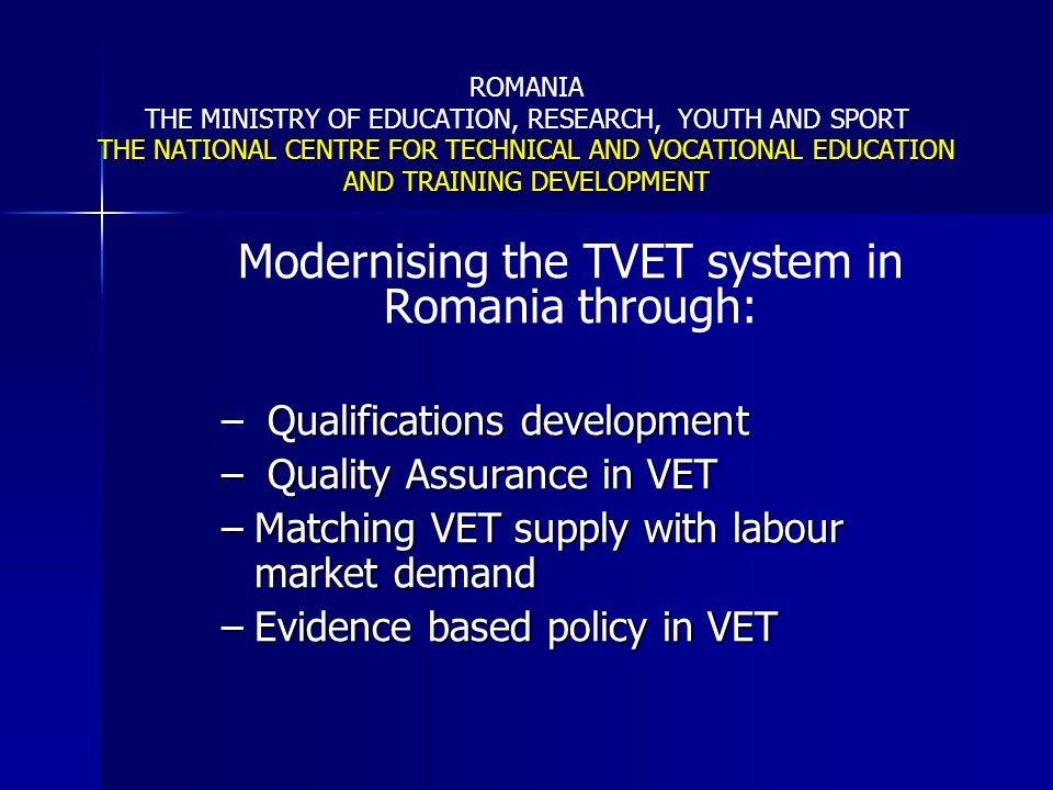 Modernising the TVET system in Romania through: