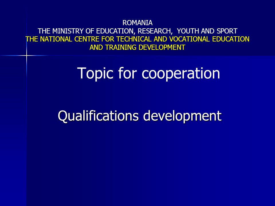 Topic for cooperation Qualifications development