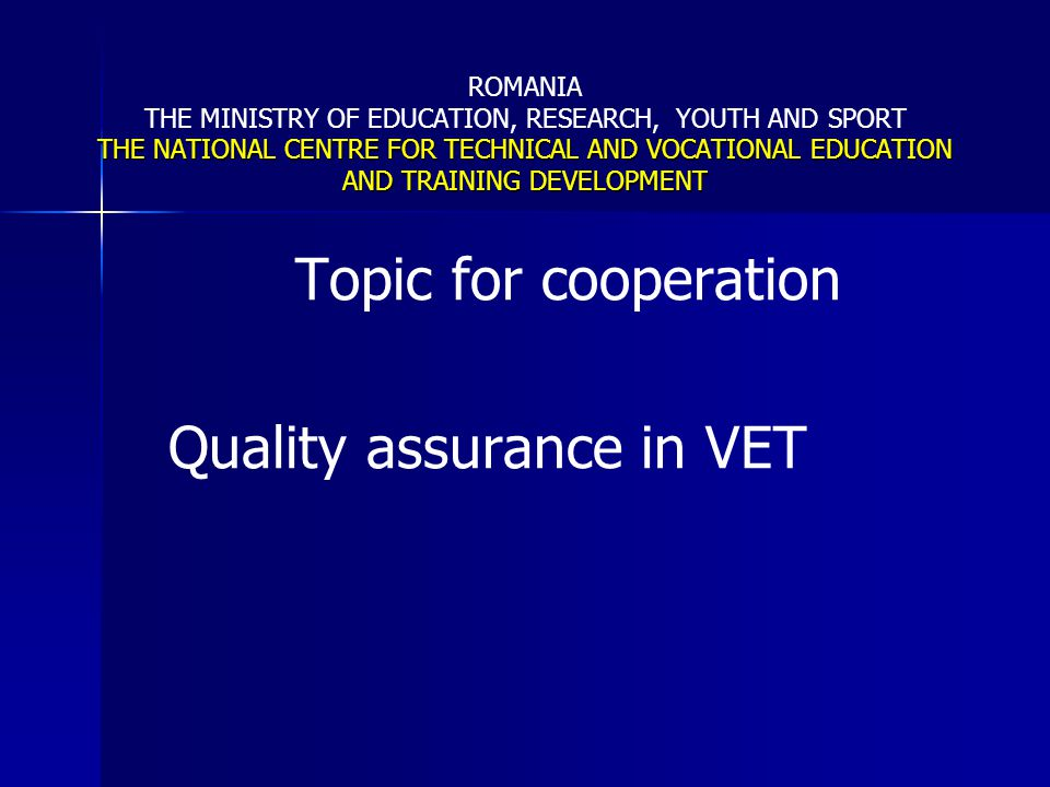 Topic for cooperation Quality assurance in VET