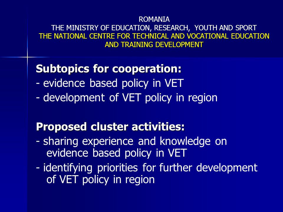 Subtopics for cooperation: - evidence based policy in VET
