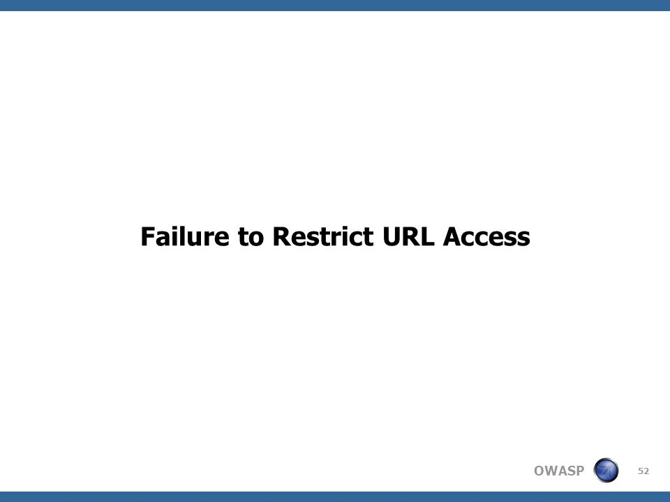 Failure to Restrict URL Access