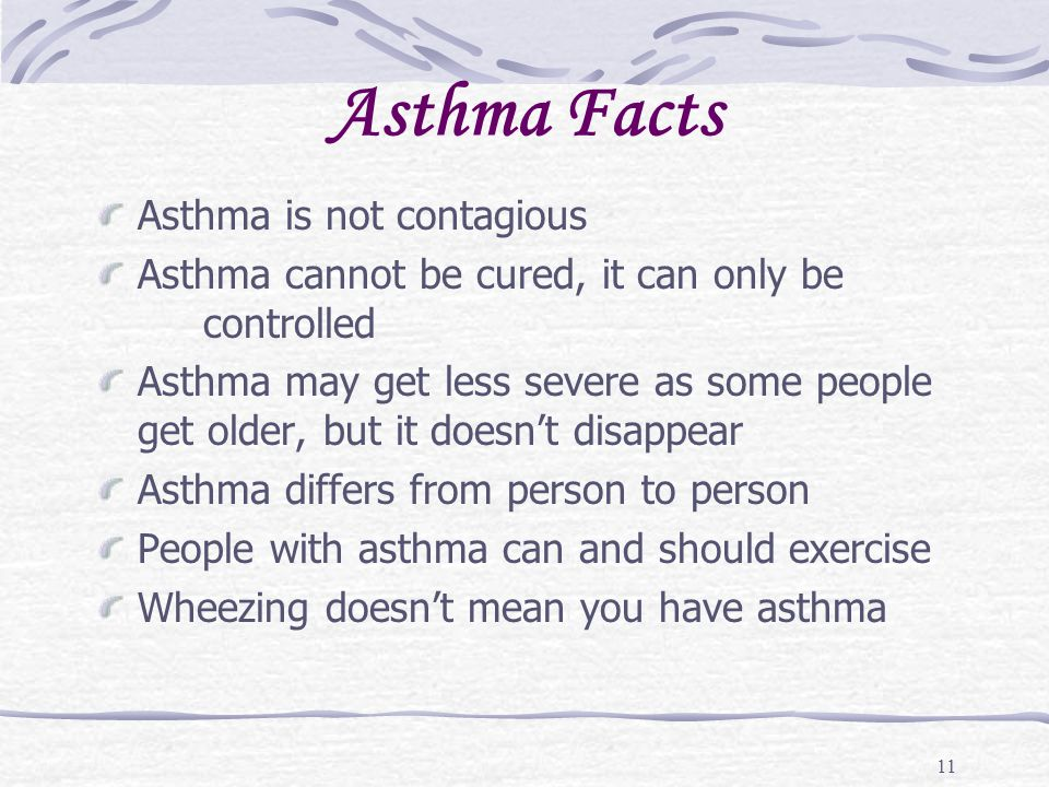 Asthma Facts Asthma is not contagious