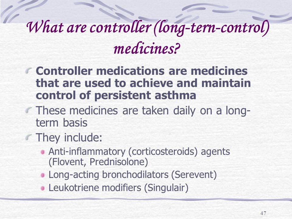 What are controller (long-tern-control) medicines