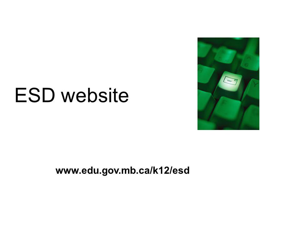 ESD website www.edu.gov.mb.ca/k12/esd