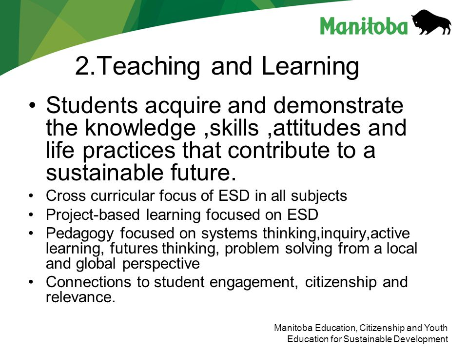 2.Teaching and Learning Students acquire and demonstrate the knowledge ,skills ,attitudes and life practices that contribute to a sustainable future.