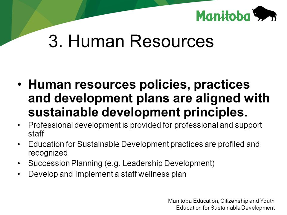 3. Human Resources Human resources policies, practices and development plans are aligned with sustainable development principles.