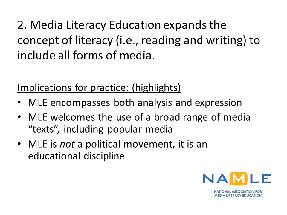 2. Media Literacy Education expands the concept of literacy (i. e