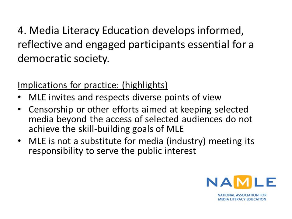 4. Media Literacy Education develops informed, reflective and engaged participants essential for a democratic society.