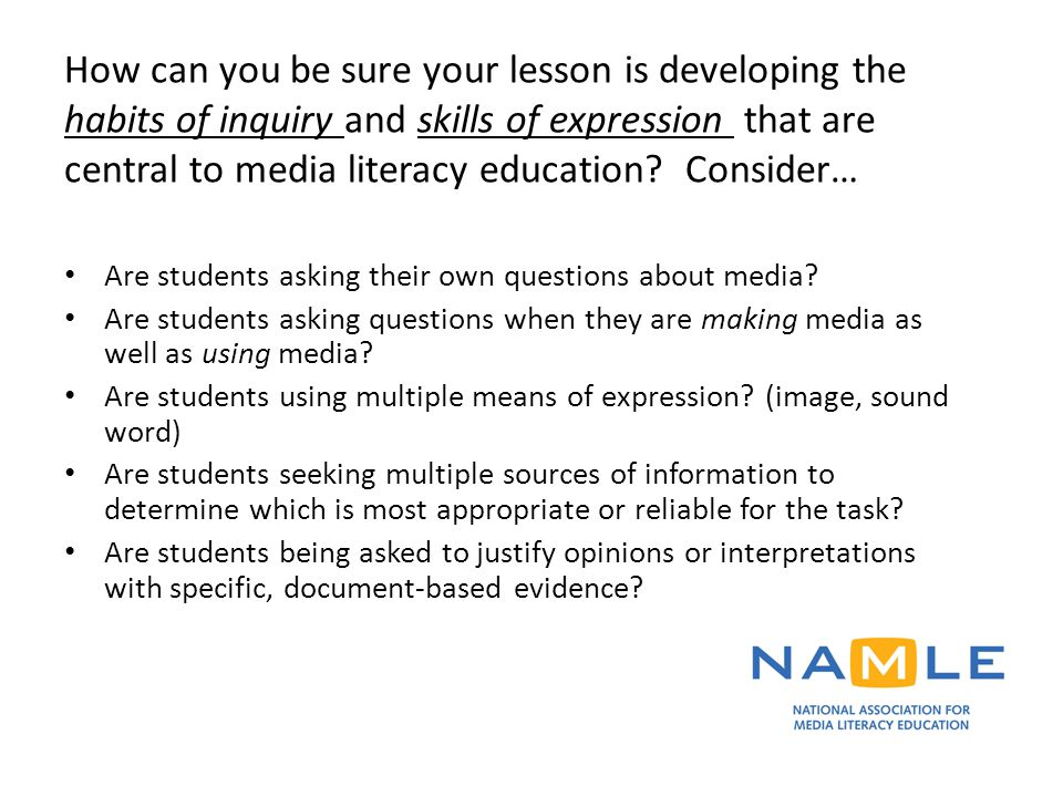 How can you be sure your lesson is developing the habits of inquiry and skills of expression that are central to media literacy education Consider…