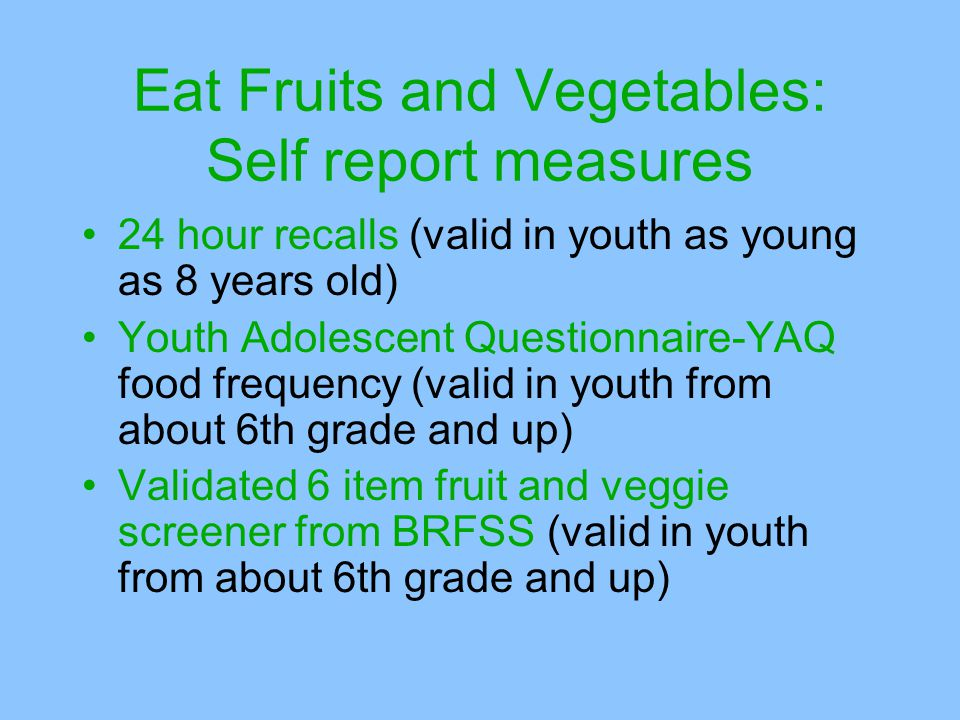 Eat Fruits and Vegetables: Self report measures