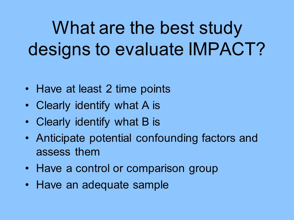 What are the best study designs to evaluate IMPACT