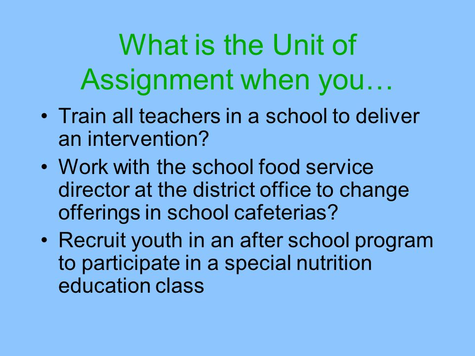 What is the Unit of Assignment when you…