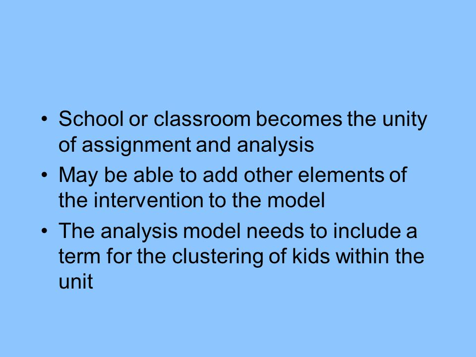 School or classroom becomes the unity of assignment and analysis