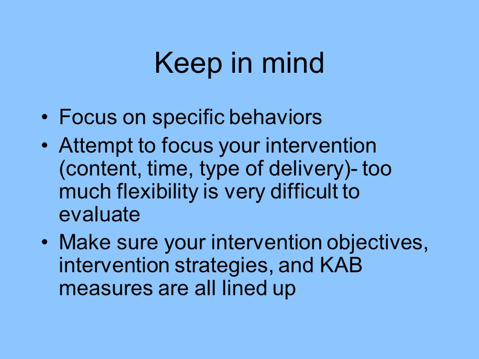Keep in mind Focus on specific behaviors
