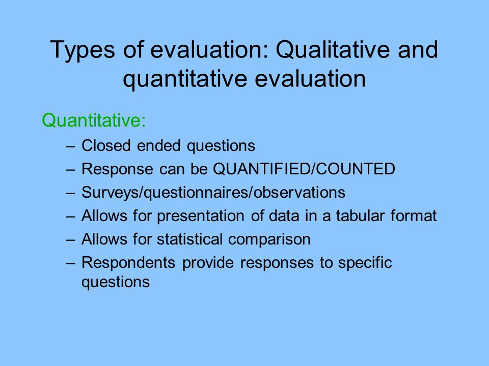 Types of evaluation: Qualitative and quantitative evaluation