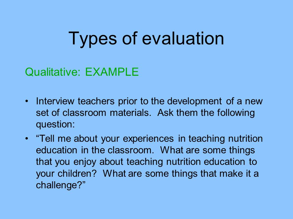 Types of evaluation Qualitative: EXAMPLE