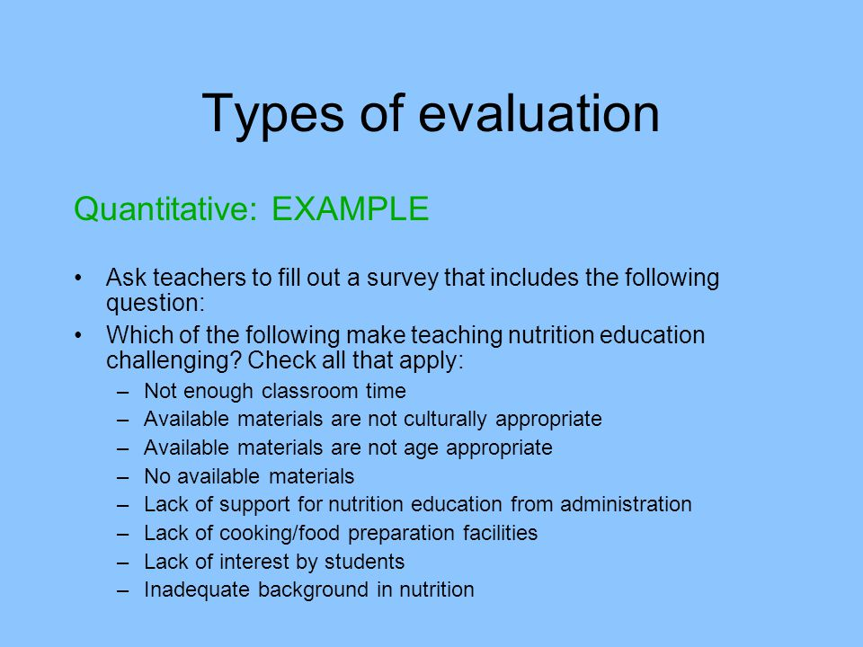 Types of evaluation Quantitative: EXAMPLE