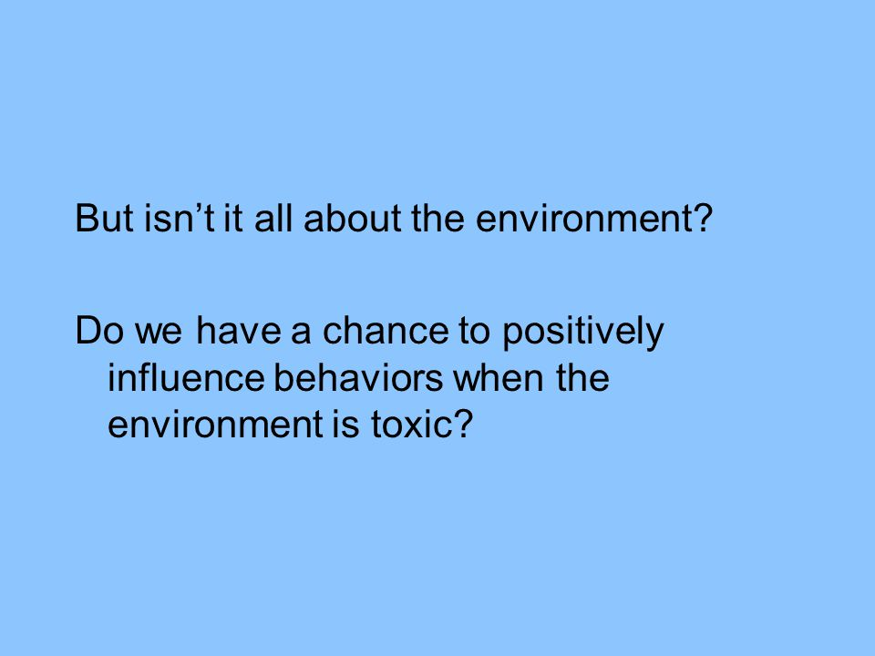 But isn't it all about the environment