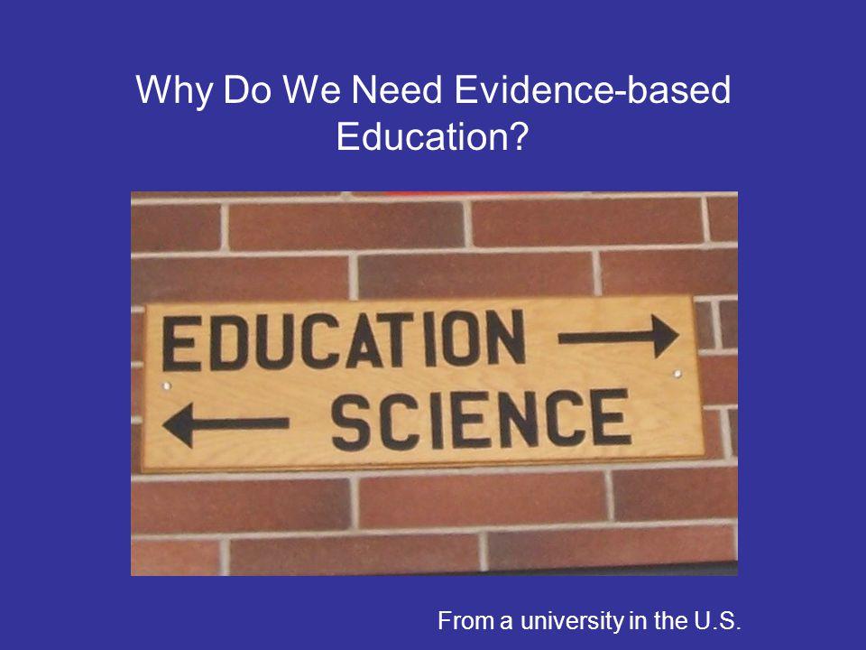 Why Do We Need Evidence-based Education