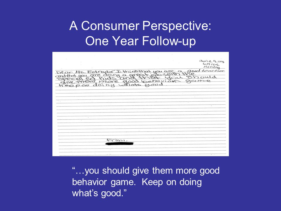 A Consumer Perspective: One Year Follow-up