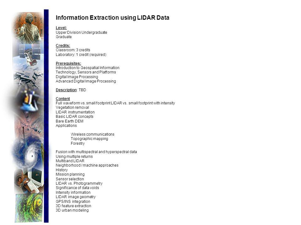 Information Extraction using LIDAR Data Level: Upper Division Undergraduate Graduate