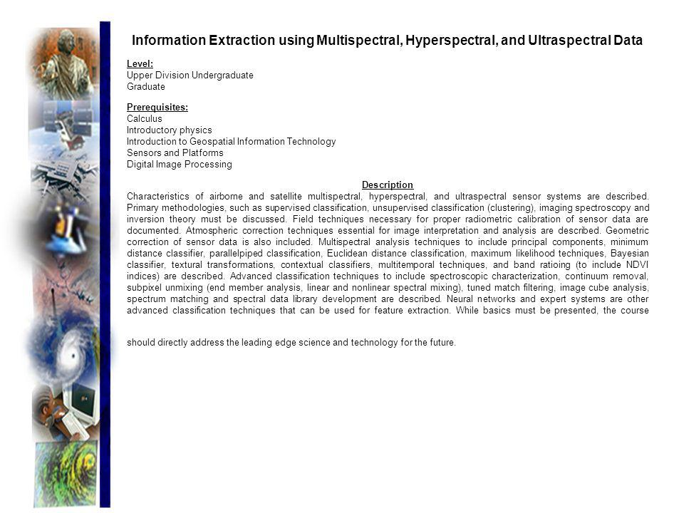 Information Extraction using Multispectral, Hyperspectral, and Ultraspectral Data