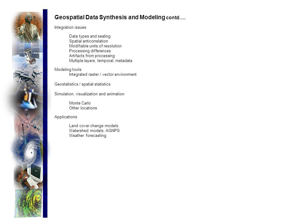 Geospatial Data Synthesis and Modeling contd….