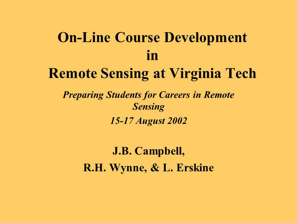 On-Line Course Development in Remote Sensing at Virginia Tech
