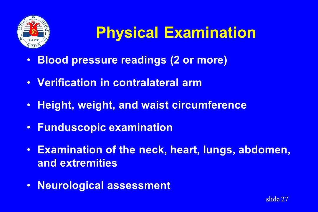 Physical Examination Blood pressure readings (2 or more)