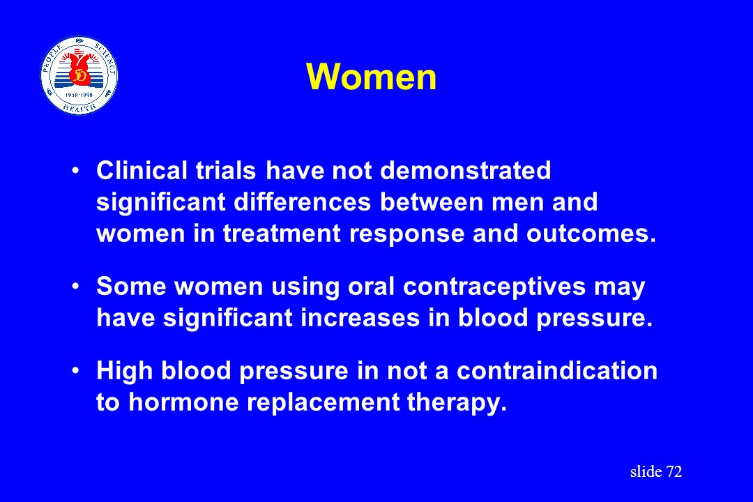 Women Clinical trials have not demonstrated significant differences between men and women in treatment response and outcomes.