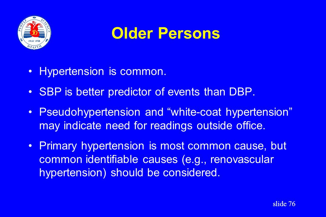 Older Persons Hypertension is common.