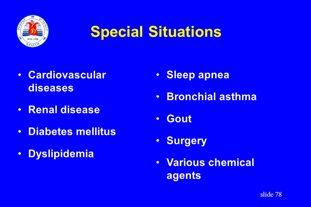 Special Situations Cardiovascular diseases Sleep apnea