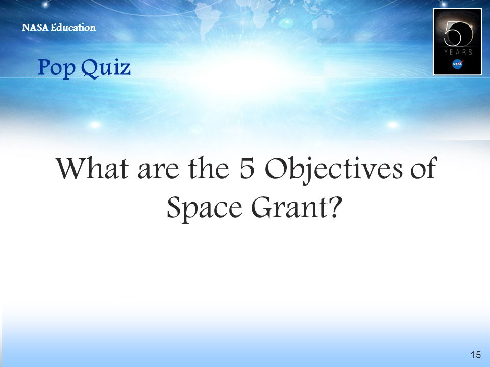 What are the 5 Objectives of Space Grant