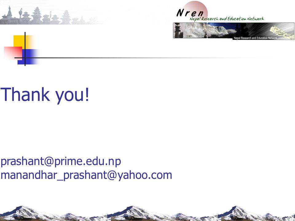 Thank you! prashant@prime.edu.np manandhar_prashant@yahoo.com