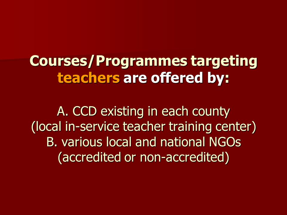 Courses/Programmes targeting teachers are offered by: A