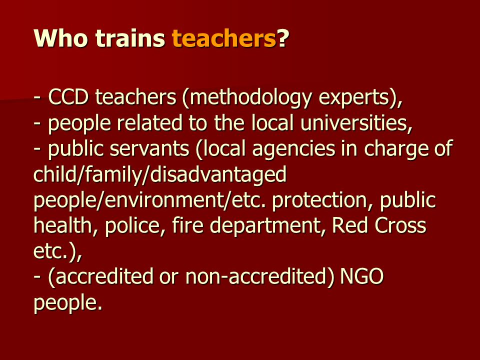 Who trains teachers.