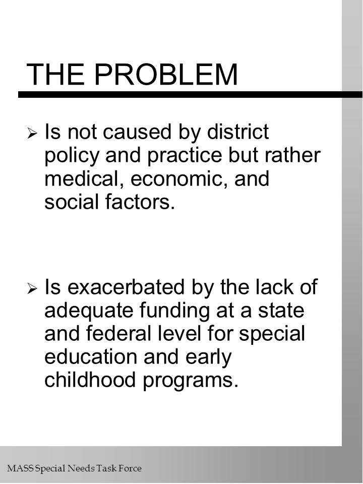 THE PROBLEM Is not caused by district policy and practice but rather medical, economic, and social factors.