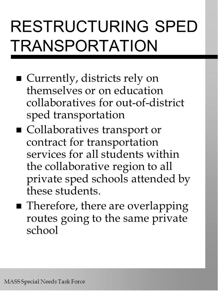 RESTRUCTURING SPED TRANSPORTATION