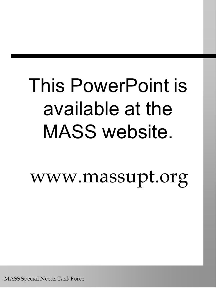 This PowerPoint is available at the MASS website.